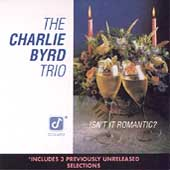 Charlie Byrd Trio: Isn't It Romantic?