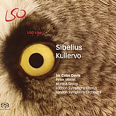 Sibelius: Kullervo / Davis, Mattei, Groop, London SO, et al