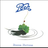 Pooh (Italy): Buona Fortuna
