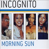 Incognito: Morning Sun [Single]
