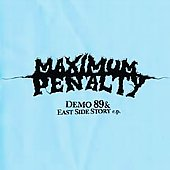 Maximum Penalty: Demo '89/East Side Story EP [PA] *