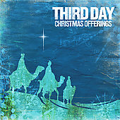 Third Day: Christmas Offerings