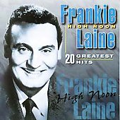 Frankie Laine: High Noon (Remember)