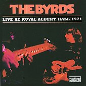 The Byrds: Live at Royal Albert Hall 1971