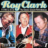 Roy Clark: Timeless: The Classic Concert Performances