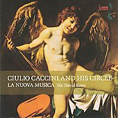 Giulio Caccini and His Circle / David Bates, Nuova Musica