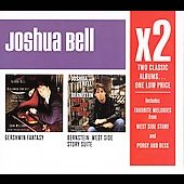 X2 - Bernstein: West Side Story Suite, etc;  Gershwin: Fantasy, etc / Joshua Bell