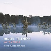 Handel, Telemann: Water Music / Alfredo Bernardini, et al