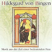 Hildegard von Bingen: Musik aus der Zeit einer bedeutenden Frau