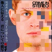 Crime in Stereo: I Was Trying to Describe You to Someone *