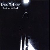 Don McLean: Addicted to Black
