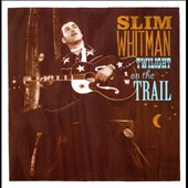 Slim Whitman: Twilight on the Trail