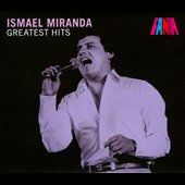 Ismael Miranda: Greatest Hits [Digipak]