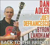 Joey DeFrancesco/Byron Landham/Dan Adler: Back to the Bridge