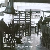 Steve Lipman: There's A Song In My Heart
