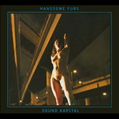 Handsome Furs: Sound Kapital [Digipak] *