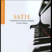 Satie: Complete Piano Works / Cristina Ariagno, piano