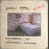 Steven Mackey: Lonely Motel; Music from Slide / Steven Mackey & Rinde Eckert