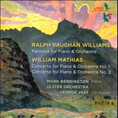 Vaughan Williams: Fantasy for Piano & Orchestra; Mathias: Piano Concertos / Mark Bebbington
