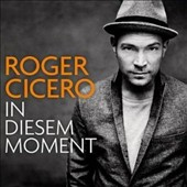 Roger Cicero: In Diesem Moment *