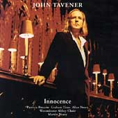 John Tavener: Innocence / Neary, Westminster Abbey Choir