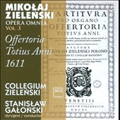 Mikolaj Zielenski: Opera Omnia, Vol. 3 - Communiones Totius Anni 1611 / Collegium Zielenski