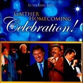 Gloria Gaither/Homecoming Friends/Bill & Gloria Gaither & Their Homecoming Friends/Bill Gaither (Gospel): Gaither Homecoming Celebration!