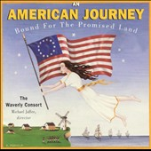 Waverly Consort: American Journey: Bound for the Promised Land