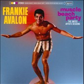 Frankie Avalon: Muscle Beach Party: The United Artists Sessions [Digipak]