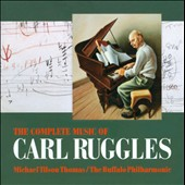 The Complete Music of Carl Ruggles / Michael Tilson Thomas, Buffalo PO