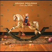 Graham Gouldman: Love and Work [Digipak] *
