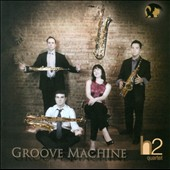 Groove Machine - Works for saxophone quartet by Mellits, Williams, Escaich, Gross, Barrios / h2 Quartet