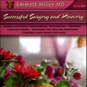 Dr. Emmett Miller (Nuage): Successful Surgery and Recovery: Conditioning Mind and Body