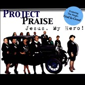 Project:Praise: Jesus, My Hero! [Digipak]