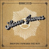 Susan James/Susan James: Driving Toward the Sun [Digipak]