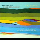 Chris Amemiya/Jazz Coalescence: In the Rain Shadow [Digipak]