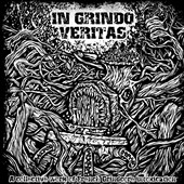 Various Artists: In Grindo Veritas [7/1]