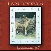 Ian Tyson: All the Good 'Uns, Vol. 2 [Digipak]
