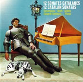 12 Catalan Sonatas - works by Casanoves, Brell, Gallés / Eduard Fontbona, piano