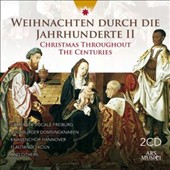 Christmas Through The Centuries Vol 2 / Augsburg Cathedral Boys' Choir Camerata Vocale Freiburg
