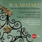 Mozart: Music for Salzburg Cathedral: Litaniae Lauretanae, K.195; Sonata in C, K.329; Vesperae de Dominica D.321 / Higginbottom