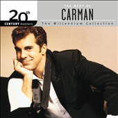 Carman: The Best Of Carman: 20th Century Masters The Millennium Collection