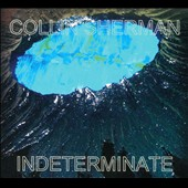 Collin Sherman: Indeterminate