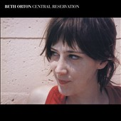 Beth Orton: Central Reservation [Expanded Edition]