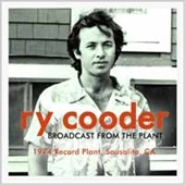 Ry Cooder: Broadcast from the Plant