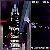 Kenny Barron/Charlie Haden: Night and the City