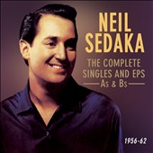 Neil Sedaka: The Complete Singles and EPs: As & Bs, 1956-62