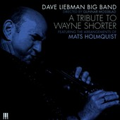David Liebman Big Band/David Liebman: A Tribute To Wayne Shorter