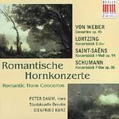 Romantische Hornkonzerte- Weber, et al / Damm, Kurz, Dresden