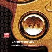 Andrew Norma (b.1979): Play / Boston Modern Orchestra Project; Gil Rose